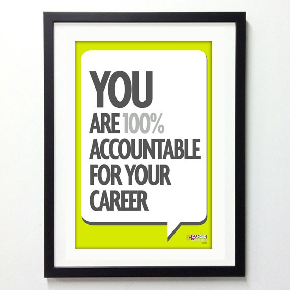 You Are 100% Accountable For Your Career